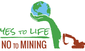 """Yes to life, no to mining"""