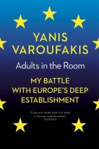 Yanis Varoufakis: Adults in the Room, My Battle with Europe's Deep Establishment