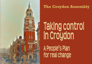 Croydon Assembly: Taking control in Croydon - a People's Plan for real change