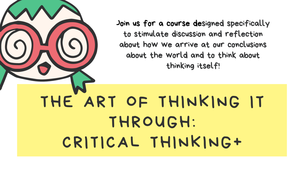 The art of thinking it through: critical thinking+